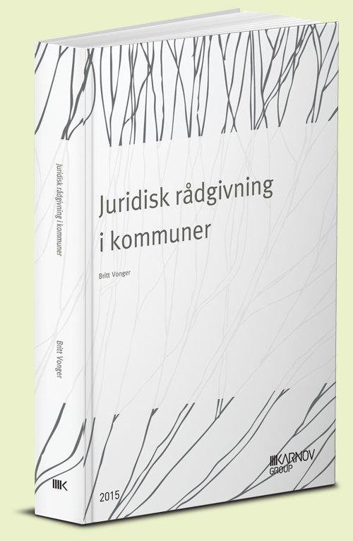 Image of   Juridisk Rådgivning I Kommuner - Britt Vonger - Bog