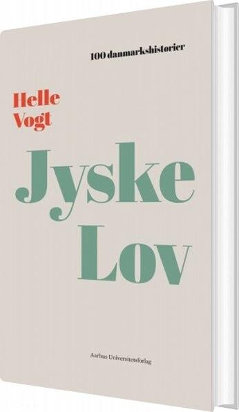 Image of   100 Danmarkshistorier - Jyske Lov - Helle Vogt - Bog