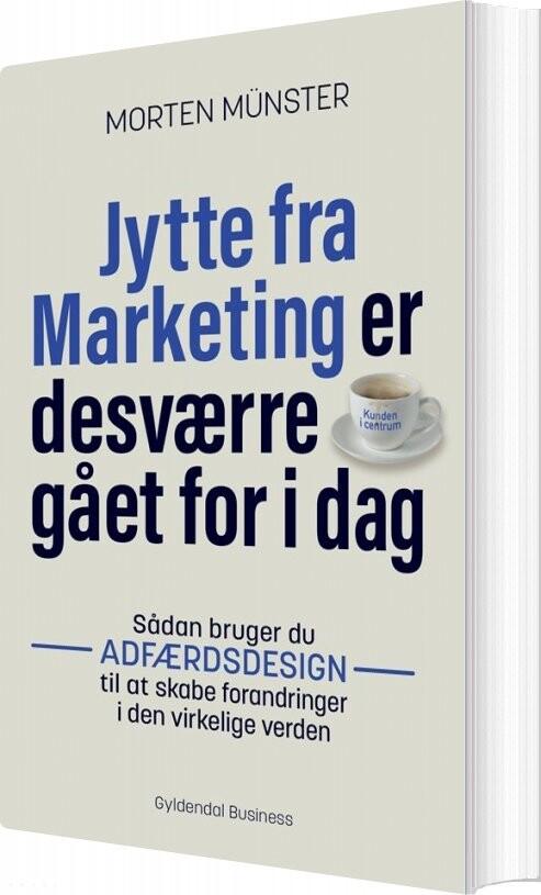 Image of   Jytte Fra Marketing Er Desværre Gået For I Dag - Morten Münster - Bog