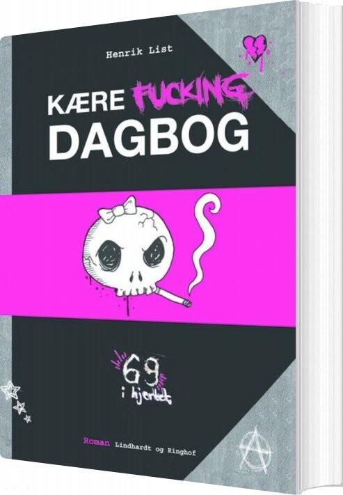 Image of   Kære Fucking Dagbog - Henrik List - Bog