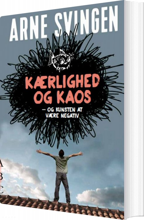 Image of   Kærlighed Og Kaos - Og Kunsten At Være Negativ - Arne Svingen - Bog