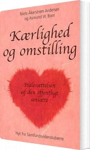 Image of   Kærlighed Og Omstilling - Niels åkerstrøm Andersen - Bog