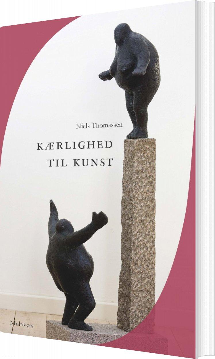Image of   Kærlighed Til Kunst - Niels Thomassen - Bog