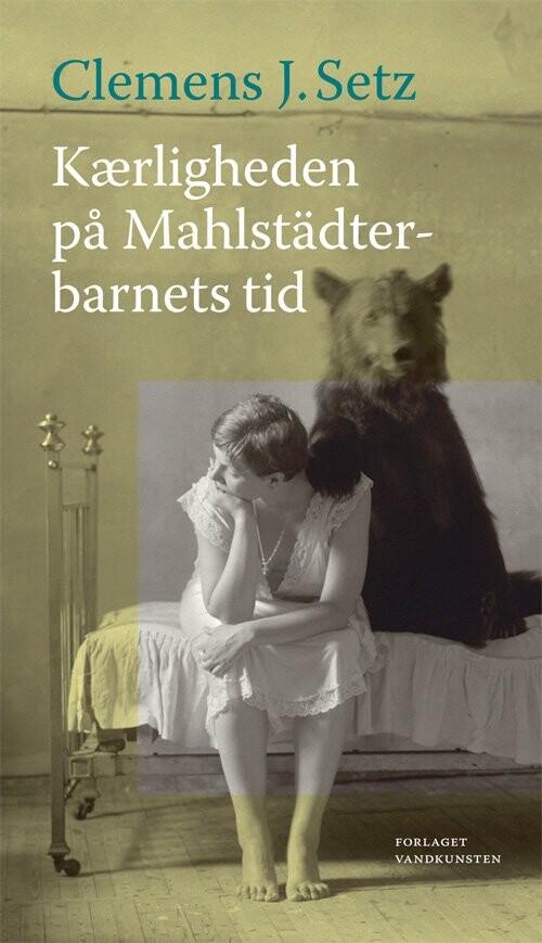 Image of   Kærligheden På Mahlstädterbarnets Tid - Clemens J. Setz - Bog