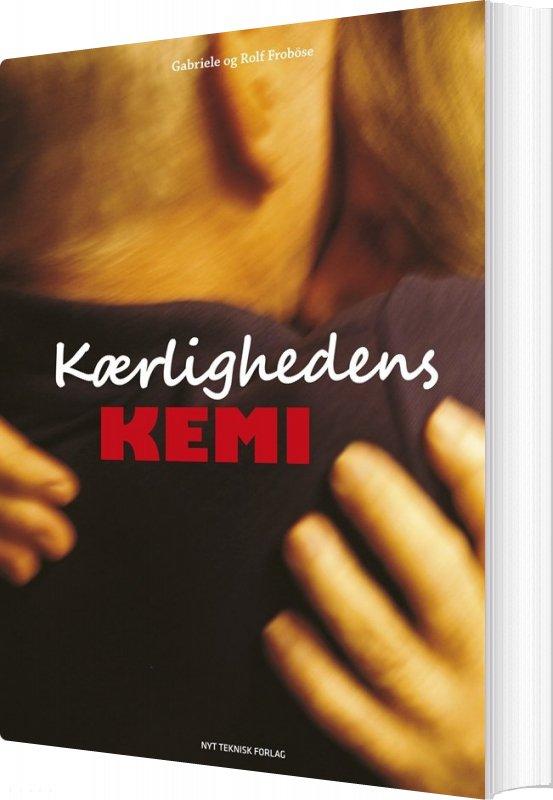 Image of   Kærlighedens Kemi - Rolf Froböse - Bog