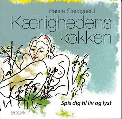 Kærlighedens Køkken - Hanne Stensgaard - Bog