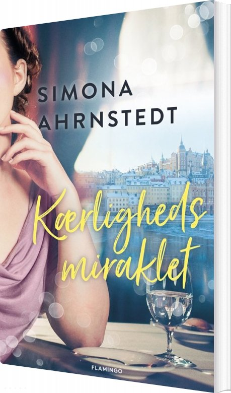 Image of   Kærlighedsmiraklet - Simona Ahrnstedt - Bog