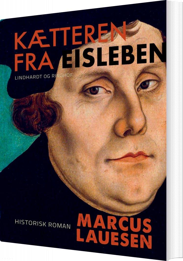 Kætteren Fra Eisleben - Marcus Lauesen - Bog