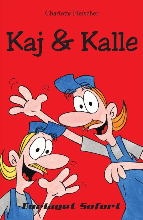 Image of   Kaj & Kalle - Charlotte Fleischer - Bog