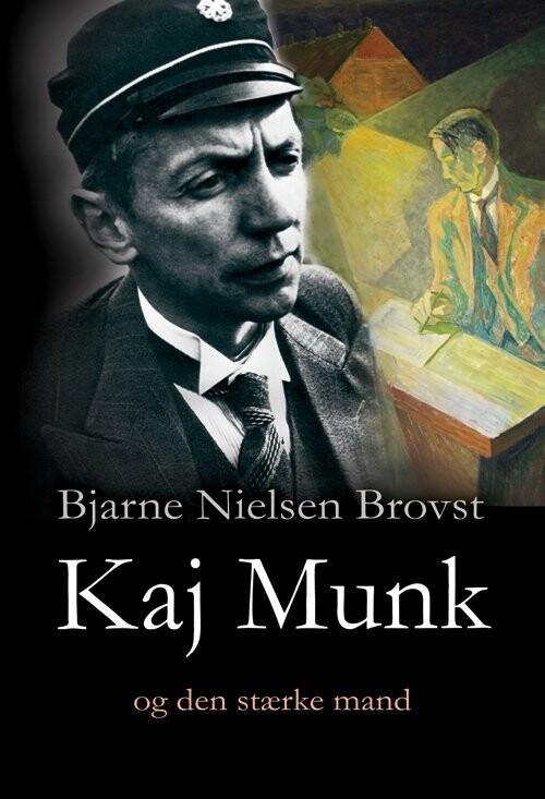 Image of   Kaj Munk I - Bjarne Nielsen Brovst - Bog