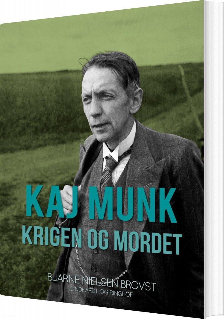 Image of   Kaj Munk - Krigen Og Mordet - Bjarne Nielsen Brovst - Bog