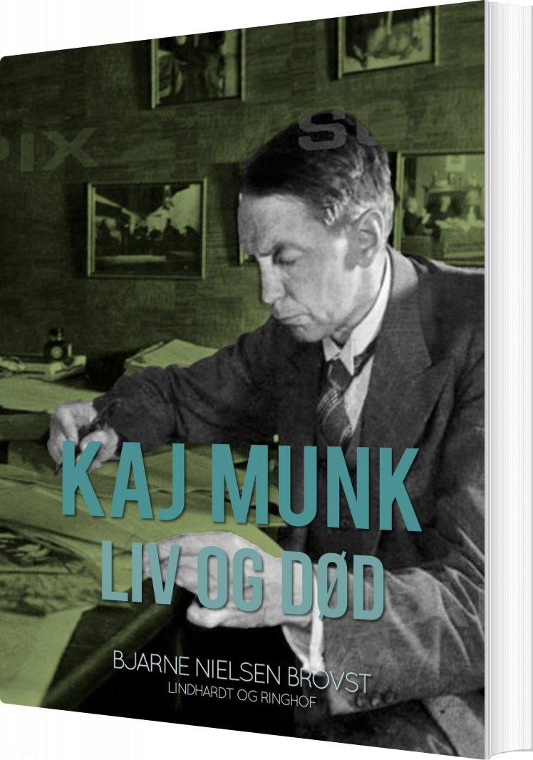 Image of   Kaj Munk. Liv Og Død - Bjarne Nielsen Brovst - Bog