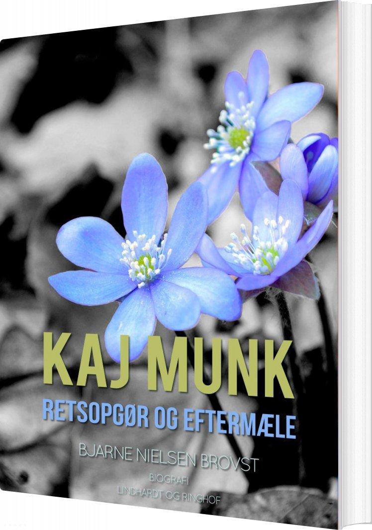 Image of   Kaj Munk. Retsopgør Og Eftermæle - Bjarne Nielsen Brovst - Bog
