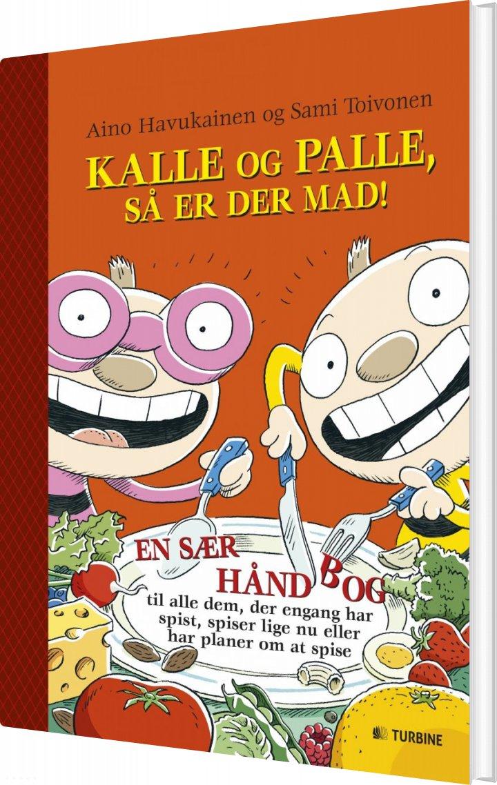Image of   Kalle Og Palle, Så Er Der Mad! - Sami Toivonen - Bog