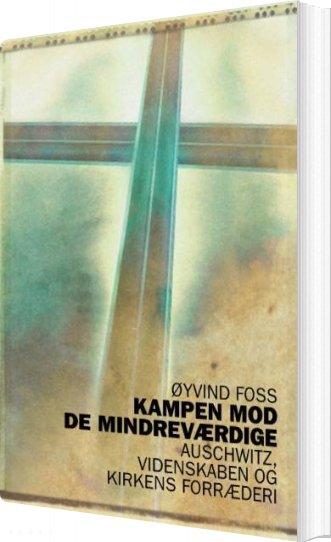 Kampen Mod De Mindreværdige - øyvind Foss - Bog