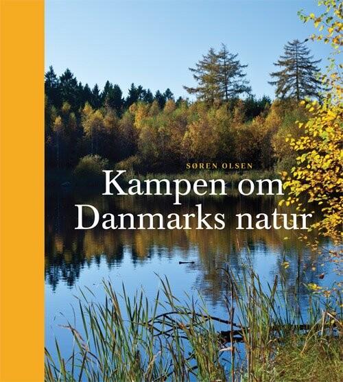 Kampen Om Danmarks Natur - Søren Olsen - Bog