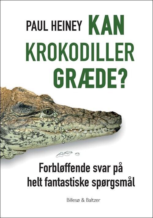 Image of   Kan Krokodiller Græde? - Paul Heiney - Bog
