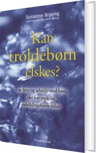 Image of   Kan Troldebørn Elskes? - Susanne Broeng - Bog