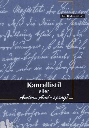 Image of   Kancellistil Eller Anders And-sprog? - Leif Becker Jensen - Bog