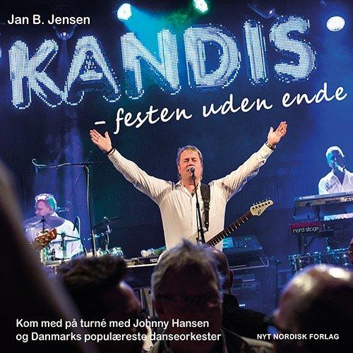 Image of   Kandis - Festen Uden Ende - Jan B. Jensen - Bog