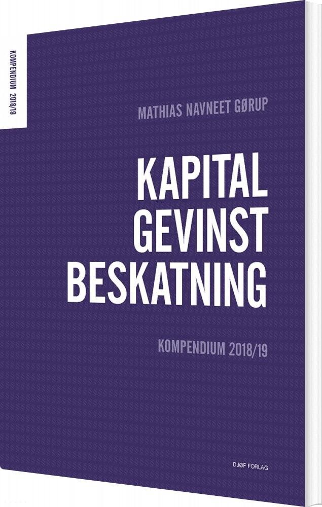 Kapitalgevinstbeskatning - Mathias Navneet Gørup - Bog
