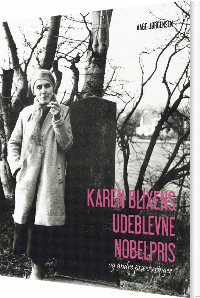 Image of   Karen Blixens Udeblevne Nobelpris - Aage Jørgensen - Bog