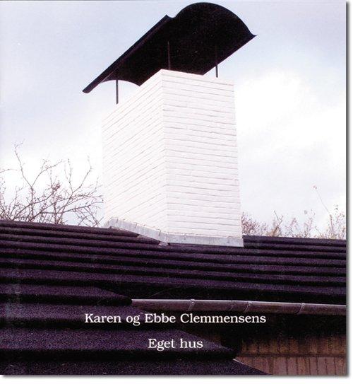 Billede af Karen Og Ebbe Clemmensens Eget Hus - Tobias Faber - Bog