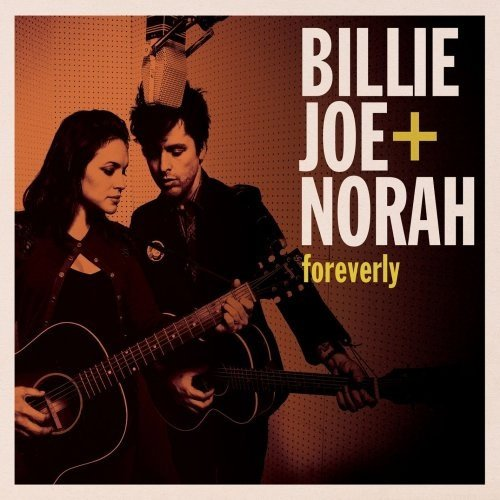 Image of   Billie Joe + Norah - Foreverly - CD