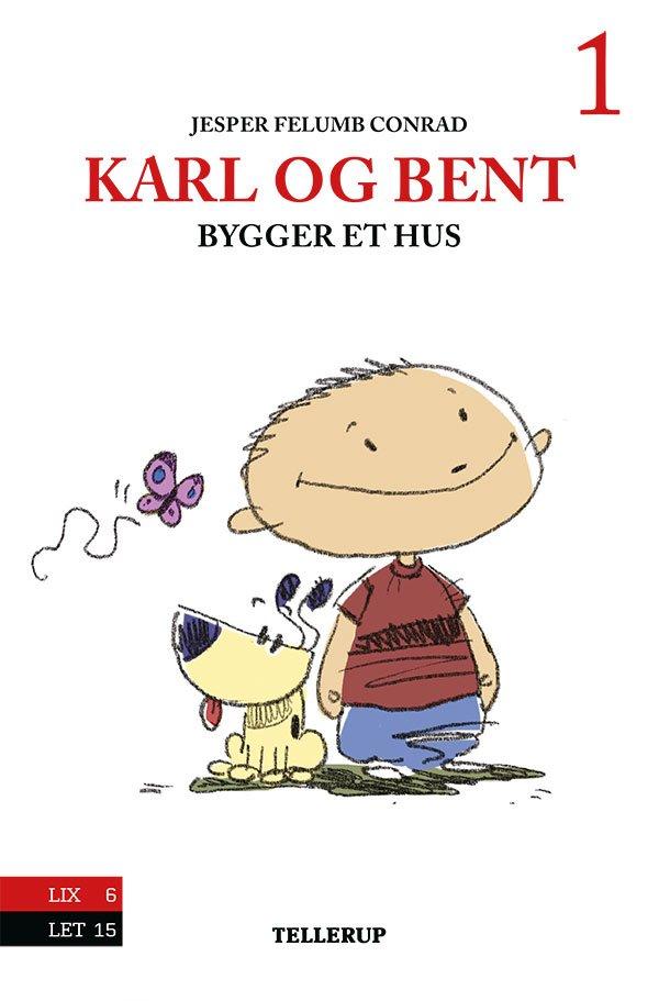 Image of   Karl Og Bent #1: Karl Og Bent Bygger Et Hus - Jesper Felumb Conrad - Bog