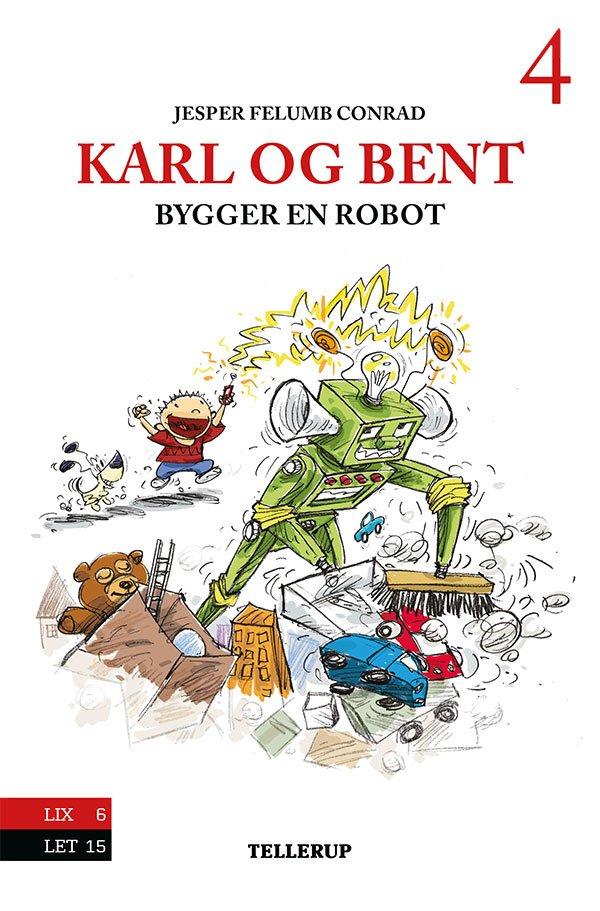 Karl Og Bent #4: Karl Og Bent Bygger En Robot - Jesper Felumb Conrad - Bog