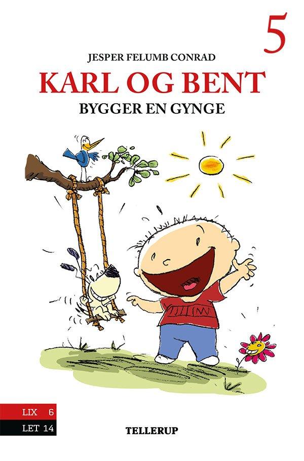 Image of   Karl Og Bent #5: Karl Og Bent Bygger En Gynge - Jesper Felumb Conrad - Bog