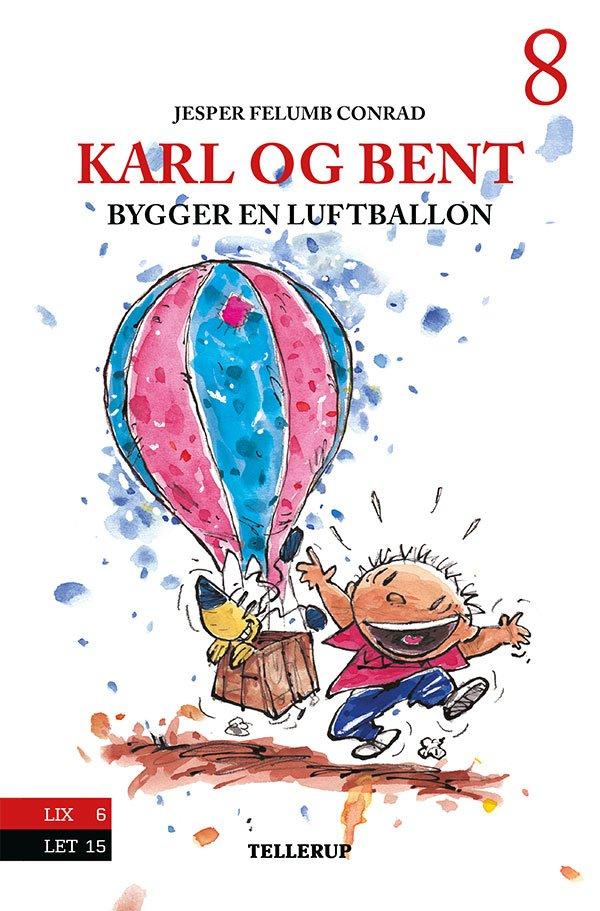 Image of   Karl Og Bent #8: Karl Og Bent Bygger En Luftballon - Jesper Felumb Conrad - Bog