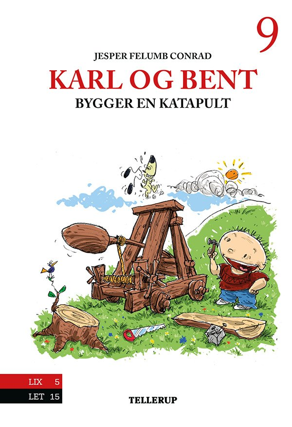 Image of   Karl Og Bent #9: Karl Og Bent Bygger En Katapult - Jesper Felumb Conrad - Bog