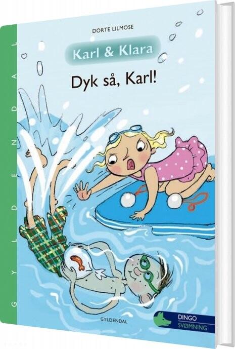 Billede af Karl Og Klara 1 - Dyk Så, Karl! - Dorte Lilmose - Bog