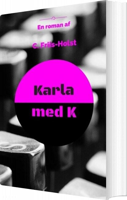 Image of   Karla Med K - Connie Friis-holst - Bog