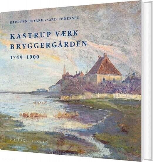 Image of   Kastrup Værk - Bryggergården - Kirsten Nørregaard Pedersen - Bog