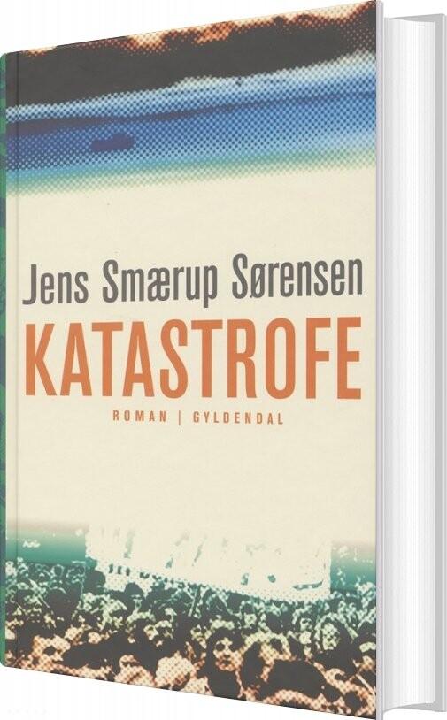 Katastrofe - Jens Smærup Sørensen - Bog