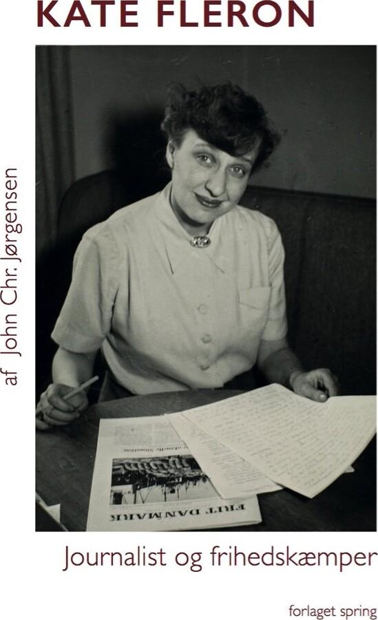 Image of   Kate Fleron -journalist Og Frihedskæmper - John Chr. Jørgensen - Bog