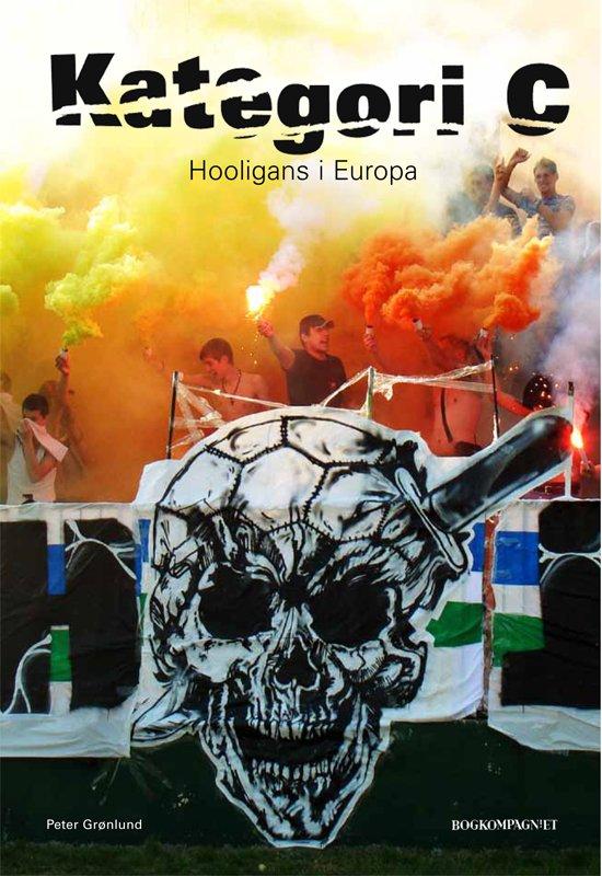 Billede af Kategori C - Hooligans I Europa - Peter Grønlund - Bog