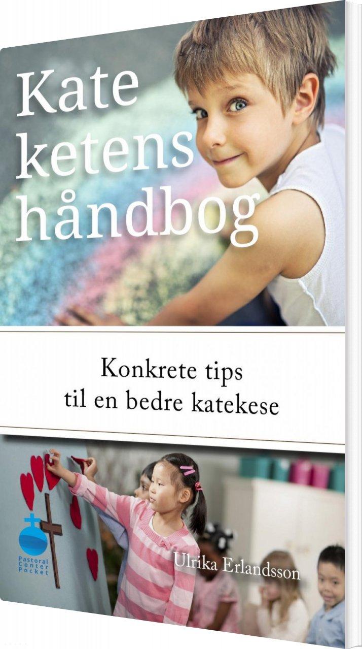 Image of   Kateketens Håndbog - Konkrete Tips Til Bedre Katekese - Ulrika Erlandsson - Bog