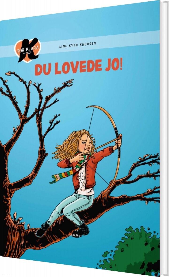Image of   K For Klara 6: Du Lovede Jo! - Line Kyed Knudsen - Bog