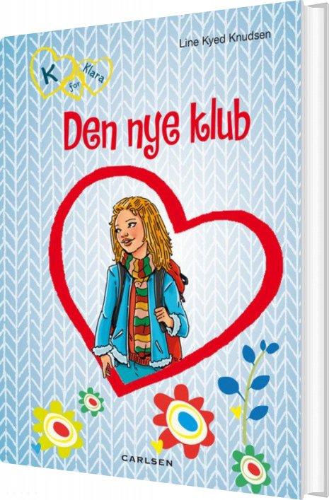 Image of   K For Klara 8: Den Nye Klub - Line Kyed Knudsen - Bog