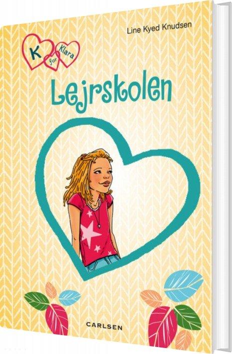 Image of   K For Klara 9: Lejrskolen - Line Kyed Knudsen - Bog