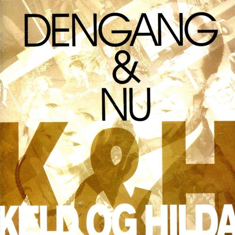 Keld Og Hilda - Dengang & Nu (1981-2011) - CD