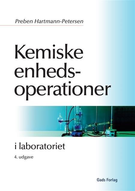Image of   Kemiske Enhedsoperationer I Laboratoriet - Preben Hartmann-petersen - Bog