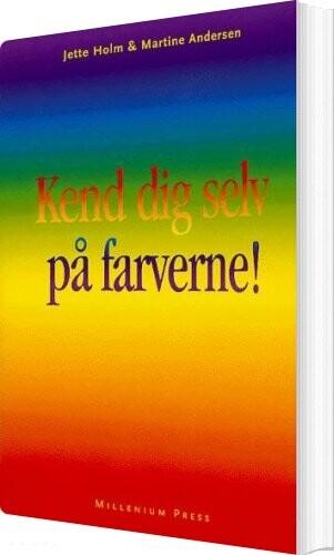 Kend Dig Selv På Farverne! - Jette Holm - Bog