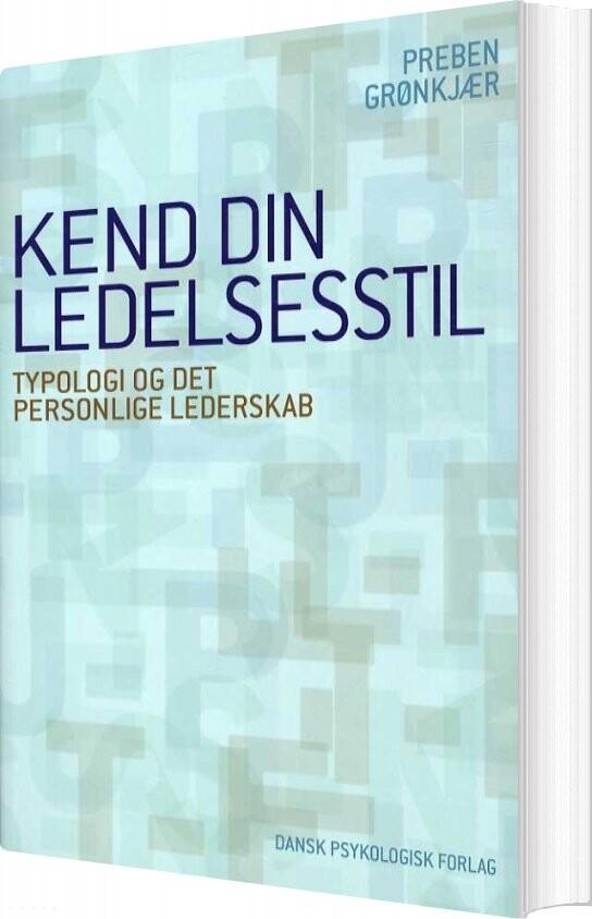 Image of   Kend Din Ledelsesstil - Preben Grønkjær - Bog
