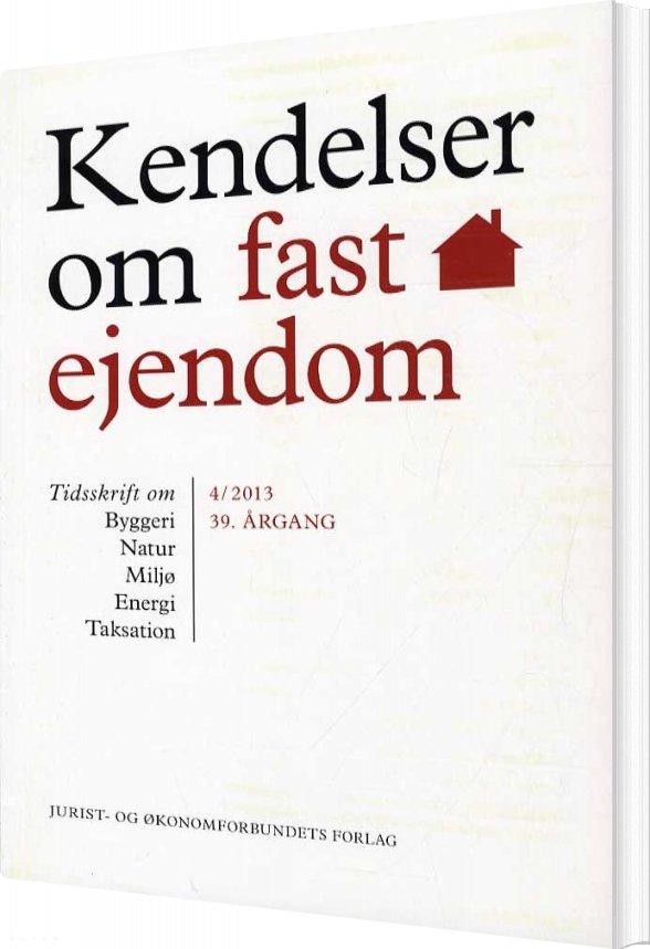 Kendelser Om Fast Ejendom 2013/4 - Erik Hørlyck - Bog