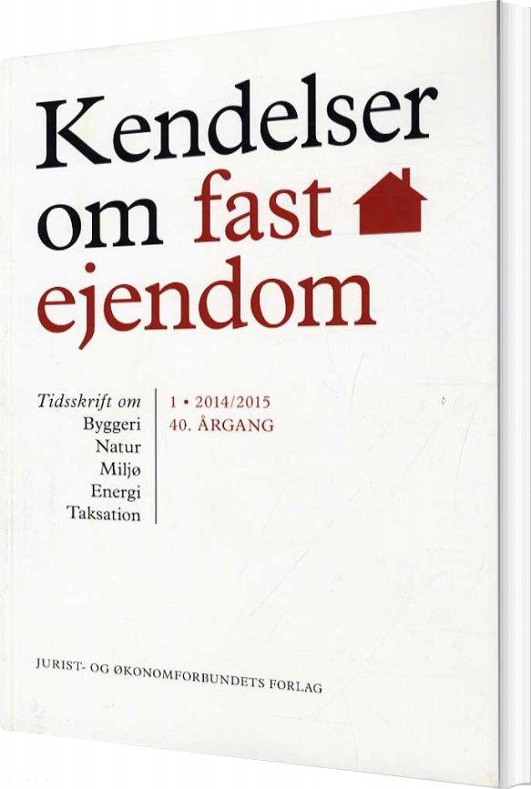 Image of   Kendelser Om Fast Ejendom 2014/1 - Erik Hørlyck - Bog