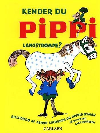 Kender Du Pippi Langstrømpe? - Astrid Lindgren - Bog